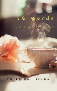 26 Words : A to Z of Short Stories by Smita Pal