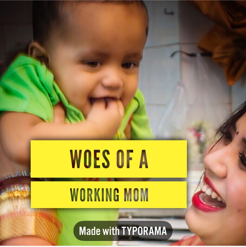 Woes of a Working Mom