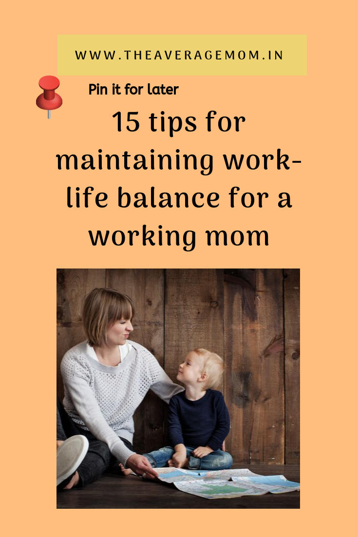 15 tips for work-life balance for working mothers